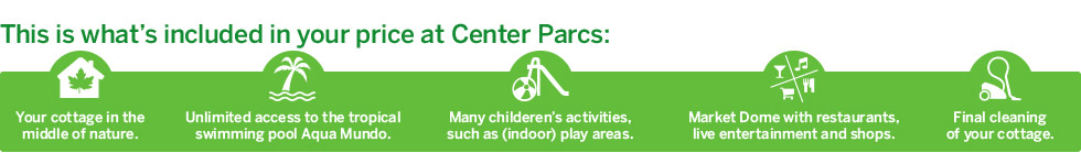 Only Center Parcs offers you this much included
