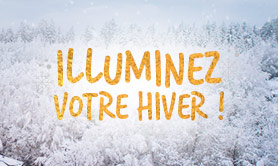 Illuminez votre hiver